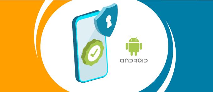 Comment protéger son appareil Android des virus ?
